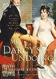 Mr. Darcy's Undoing (A Pride & Prejudice Variation Book 6)