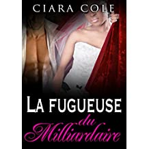 La fugueuse du milliardaire (French Edition)