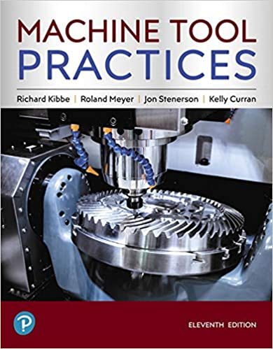 Machine Tool Practices 11th Edition Richard R Kibbe Roland O