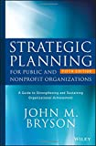 Kyпить Strategic Planning for Public and Nonprofit Organizations: A Guide to Strengthening and Sustaining Organizational Achievement (Bryson on Strategic Planning) на Amazon.com