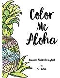 Color Me Aloha: A Hawaiian Adult Coloring Book