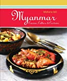 Myanmar: Cuisine, Culture & Customs