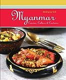 Myanmar: Cuisine, Culture & Customs