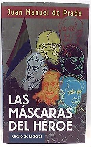 Las máscaras del héroe: Amazon.es: Libros