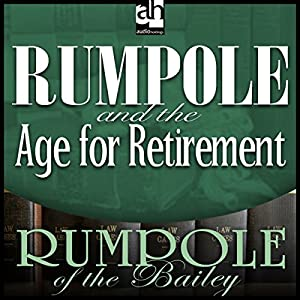 Rumpole and the Age for Retirement Audiobook