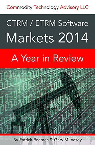 CTRM/ETRM Software Markets 2014: A Year in Review (English Edition)