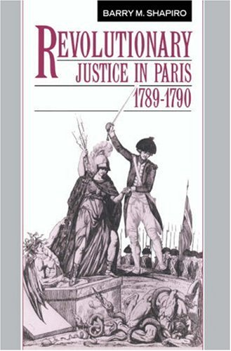 Revolutionary Justice in Paris, 1789-1790