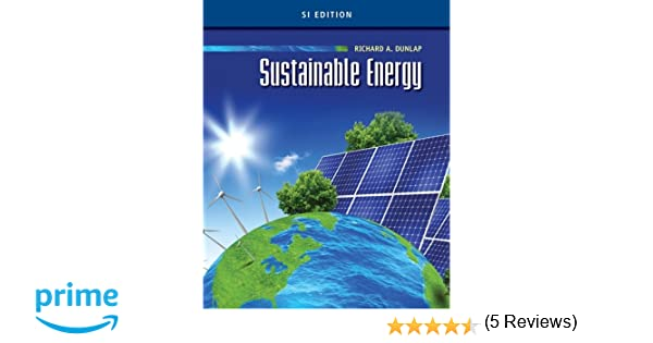 Sustainable energy si edition richard a dunlap 9781133108771 sustainable energy si edition richard a dunlap 9781133108771 amazon books fandeluxe Gallery