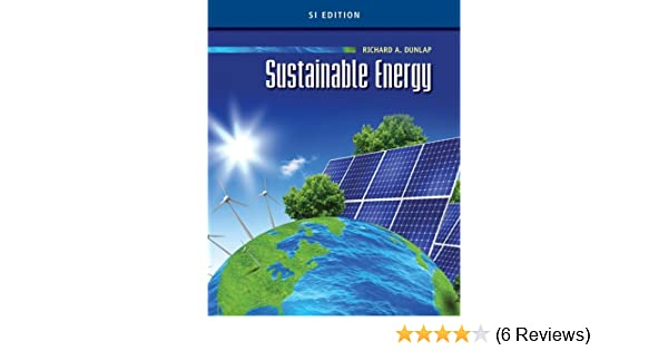 Sustainable energy si edition richard a dunlap 9781133108771 sustainable energy si edition richard a dunlap 9781133108771 amazon books fandeluxe Images