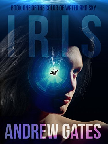 Iris (The Color of Water and Sky Book 1) ()