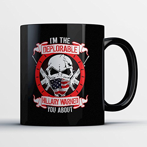 I'm the Deplorable Hillary Warned You About Coffee Mug - Basket of Deplorables with United States Flag Gifts for President Supporters - Funny and Proud Republicans Coffee Cup Gifts