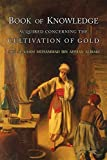 Book of Knowledge Acquired Concerning the Cultivation of Gold