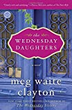 meg clayton - The Wednesday Daughters: A Novel (Wednesday Series)