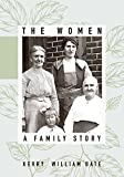 The Women: A Family Story