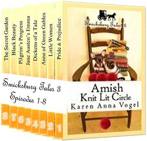 Amish Knit Lit Circle: Smicksburg Tales 3 (Complete Series, Episodes 1-8) by [Vogel, Karen Anna]