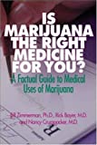 Is Marijuana the Right Medicine for You?, Bill Zimmerman and Rick Bayer, 0879839066