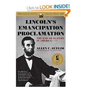 Lincoln's Emancipation Proclamation: The End of Slavery in America Allen C. Guelzo