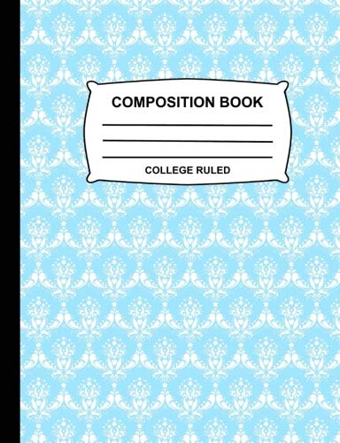 Composition Book College Ruled: Blue pastel and White Damask Notebook for school, Cute Journal for girls, boys, kids, students, teachers, home, class & office supplies