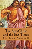 The Anti-Christ and the End Times, Jack Ashcraft, 1484067924