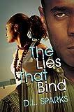The Lies That Bind, D. L. Sparks, 160162249X