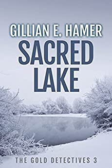Sacred Lake (The Gold Detectives Book 3) by [Hamer, Gillian E]