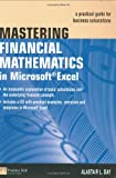 Mastering Financial Mathematics in Microsoft Excel, Alastair Day, 0273688669