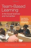 img - for Team-Based Learning in the Social Sciences and Humanities: Group Work that Works to Generate Critical Thinking and Engagement book / textbook / text book