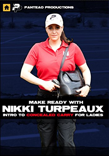 Panteao Productions: Make Ready with Nikki Turpeaux Intro to Concealed Carry for Ladies - PMR056 -  Self Defense - Concealed Carry - CCW - Women Firearms Training - Training Drills - Video (Best Carry Weapon For A Woman)