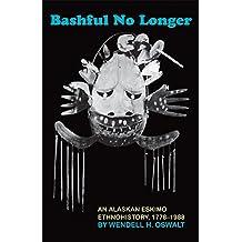 Bashful No Longer: An Alaskan Eskimo Ethnohistory, 1778–1988 (The Civilization of the American Indian Series)