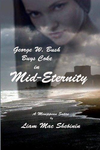 Download George W. Bush Buys Coke in Mid-Eternity ePub fb2 ebook