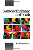 Symbolic Exchange and Death (Theory, Culture & Society)