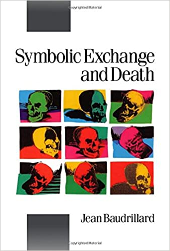 Symbolic Exchange And Death Theory Culture Society Published