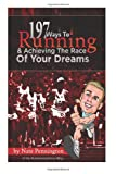 197 Ways to Running and Achieving the Race of Your Dreams, Nate Pennington, 1477401458