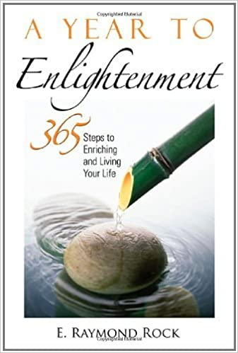 Book A Year to Enlightenment: 365 Steps to Enriching and Living Your Life by E. Raymond Rock (2006-10-15)