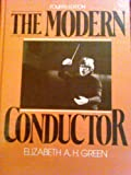 The Modern Conductor, Green, Elizabeth A., 0135901839