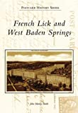 French Lick and West Baden Springs, John Martin Smith, 0738551333