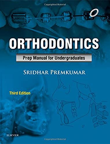 orthodontics prep manual for undergraduates sridhar premkumar rh amazon com