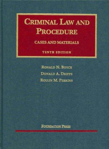 Criminal Law and Procedure (University Casebooks)