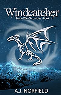 Windcatcher: Book I Of The Stone War Chronicles by A.J. Norfield ebook deal