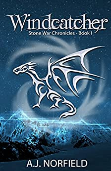 Windcatcher: Book I of the Stone War Chronicles by [Norfield, A.J.]