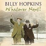 Whatever Next! | Billy Hopkins
