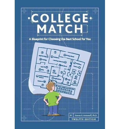 [(College Match: A Blueprint for Choosing the Best School for You)] [Author: Ph.D. Steven R. Antonoff] published on (April, 2014)