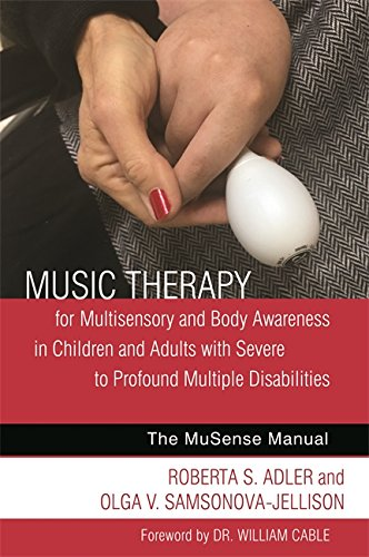 The Music Therapy for Multisensory and Body Awareness in Children and Adults with Severe to Profound Multiple Disabilities: The MuSense Manual