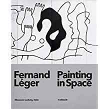 Fernand Léger: Painting in Space
