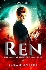 Ren: The Man Behind the Monster: A Paranomal/Psychological Thriller (A Dream Traveler Series: Ren Book 1)