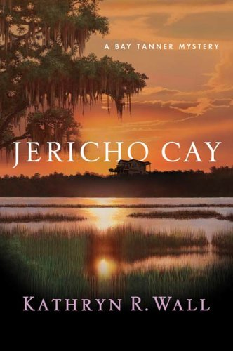 Jericho Cay: A Bay Tanner Mystery
