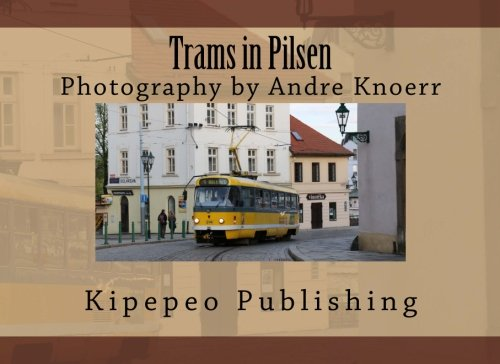 Trams in Pilsen: Photography by Andre Knoerr