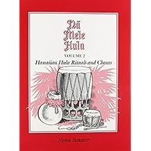 Na Mele Hula: Hawaiian Hula Rituals and Chants: 2