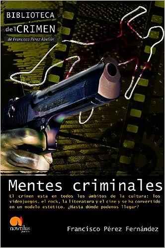 Descarga gratuita de ebooks Mentes criminales (Biblioteca del crimen) PDF ePub iBook