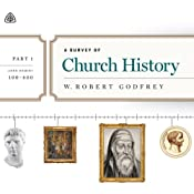 A Survey of Church History: A.D. 100-600 | W. Robert Godfrey